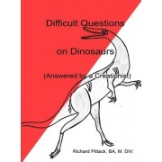 Difficult Questions on Dinosaurs by Richard Pittack
