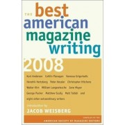 The Best American Magazine Writing 2008 by The American Society of Magazine Editors