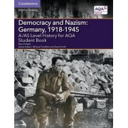 A/AS Level History for AQA Democracy and Nazism: Germany, 1918-1945 Student Book by Nick Pinfield