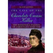 The Case of the Chocolate Cream Killer by Kaye Jones