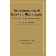 Strong Interactions of Hadrons at High Energies by Vladimir Gribov