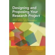 Designing and Proposing Your Research Project by Jennifer Brown Urban