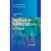Handbook on Building Cultures of Peace by Joseph Rivera