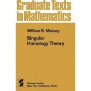 A Singular Homology Theory: v. 127 by W. S. Massey