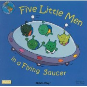 Five Little Men in a Flying Saucer by Dan Crisp