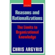 Reasons and Rationalizations by Chris Argyris