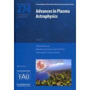Advances in Plasma Astrophysics (IAU S274) by Alfio Bonanno