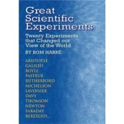 Great Scientific Experiments by Lecturer in Philosophy of Science and Fellow Rom Harre