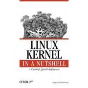 Linux Kernel in a Nutshell by Greg Kroah-Hartman