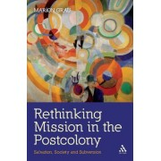 Rethinking Mission in the Postcolony by Marion Grau