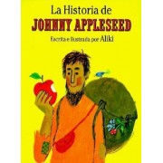 La Historia de Johnny Appleseed by Aliki