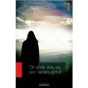 De Unde Stau Eu Pot Vedea Cerul - Ioana Duta