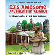 Ej's Awesome Adventure in Atlanta: From the White House in Washington, D.C. to the Birthplace of the Civil Rights Movement in Atlanta