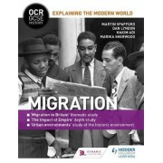 OCR GCSE History Explaining the Modern World: Migration, Empire and the Historic Environment by Martin Spafford