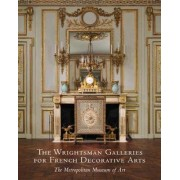 The Metropolitan Museum's Wrightsman Galleries for French Decorative Arts by Danielle Kisluk-Grosheide