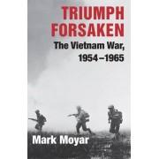 Triumph Forsaken by Mark Moyar