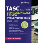 Kaplan Tasc(r) Strategies, Practice, and Review 2017-2018 with 2 Practice Tests: Book + Online
