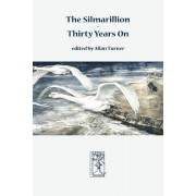 The Silmarillion - Thirty Years On by Allan G Turner