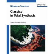 Classics in Total Synthesis by K. C. Nicolaou