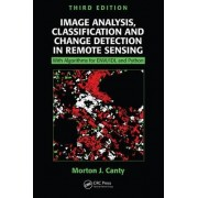 Image Analysis, Classification and Change Detection in Remote Sensing by Morton J. Canty