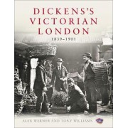 Dickens's Victorian London by Alex Werner
