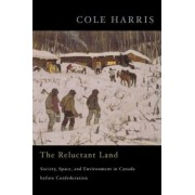 The Reluctant Land by Cole Harris