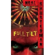 Full Tilt by Neal Shusterman