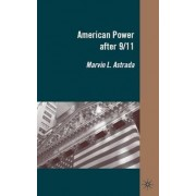 American Power After 9/11 by Marvin L. Astrada