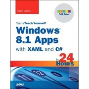 Windows 8.1 Apps with XAML and C# Sams Teach Yourself in 24 Hours by Adam Nathan