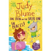 The Pain and the Great One: Go Places! by Judy Blume