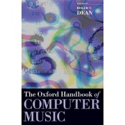 The Oxford Handbook of Computer Music by Roger T. Dean