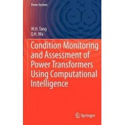 Condition Monitoring and Assessment of Power Transformers Using Computational Intelligence 2011 by W H Tang