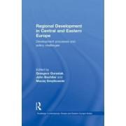 Regional Development in Central and Eastern Europe by Grzegorz Gorzelak