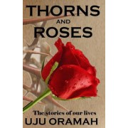 Thorns and Roses: The Stories of Our Lives