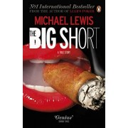 Michael Lewis The Big Short: Inside the Doomsday Machine