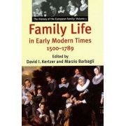 Family Life in Early Modern Times, 1500-1789 by David I. Kertzer
