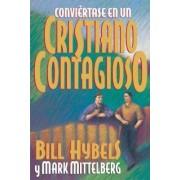 Convi Rtase En Un Cristiano Contagioso = Becoming a Contagious Christian by Bill Hybels