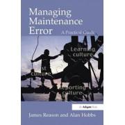 Managing Maintenance Error by James Reason