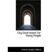 City Government for Young People by Charles Dwight Willard