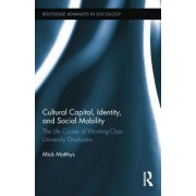 Cultural Capital, Identity, and Social Mobility by Mick Matthys