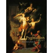 The Pygmalion Effect by Victor I. Stoichita