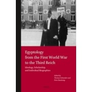 Egyptology from the First World War to the Third Reich by Thomas Schneider