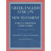 A Greek-English Lexicon of the New Testament and Other Early Christian Literature by Walter Bauer
