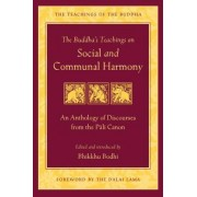 The Buddha's Teachings on Social and Communal Harmony: An Anthology of Discourses from the Pali Canon
