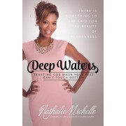 Deep Waters: Trusting God When Your Feet Can't Touch Bottom