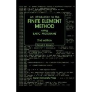 Introduction to the Finite Element Method Using Basic Programs by D. K. Brown
