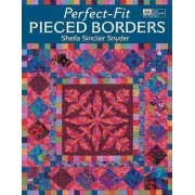 Perfect-fit Pieced Borders by Sheila Sinclair Snyder