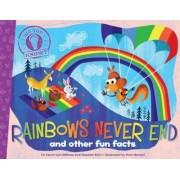 Rainbows Never End by Laura Lyn Disiena