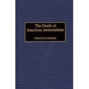 The Death of American Antisemitism by Spencer Blakeslee