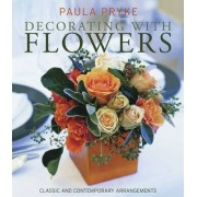 Decorating with Flowers by Paula Pryke